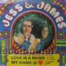 Discos de vinilo: JESS & JAMES SINGLE LOVE IS A RIVER/ MY NAME IS LOVE. Lote 33341005