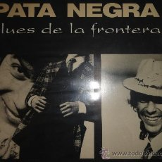 Discos de vinilo: PATA NEGRA LP BLUES DE LA FRONTERA (VENENO). Lote 33371435