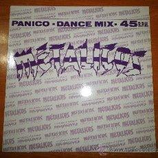 Discos de vinilo: METALICOS PANICO DANCE MIX REMIXES MAXI SINGLE VINILO 1992 LUIS MIGUELEZ 5 TEMAS. Lote 33373672
