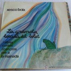 Discos de vinilo: XESCO BOIX - LA GRANOTA TOCADA DEL BOLET 1984. Lote 33416020