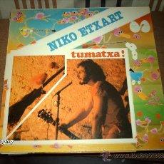 Discos de vinilo: NIKO ETXART TUMATXA ! . Lote 33397479