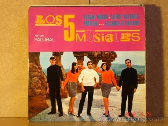 LOS 5 MUSICALES - BESAME MUCHO / OJITOS TRAIDORES / PERFIDIA / HISTORIA DE UN AMOR - PALOBAL PH-150 (Música - Discos de Vinilo - EPs - Grupos Españoles 50 y 60)
