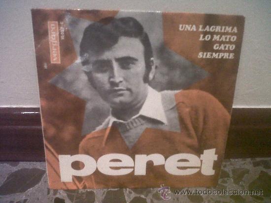 VINILO. PERET - UNA LAGRIMA, LO MATO, GATO, SIEMPRE (Música - Discos - Singles Vinilo - Solistas Españoles de los 50 y 60)