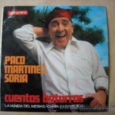 Discos de vinilo: PACO MARTINEZ SORIA - CUENTOS BATURROS - LA VENIDA DEL MESIAS / CARTA A UN MEDICO - VERGARA. Lote 33461578