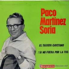 Discos de vinilo: PACO MARTINEZ SORIA - EL TAXISTA CAYETANO / SI NO FUERA POR LA TOS - VERGARA SIN USAR. Lote 33461618