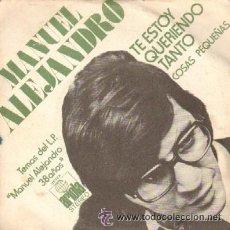 Discos de vinilo: MANUEL ALEJANDRO - TE ESTOY QUERIENDO TANTO - 38 AÑOS - COSAS PEQUEÑAS - ARIOLA - NUEVO A ESTRENAR. Lote 33469675