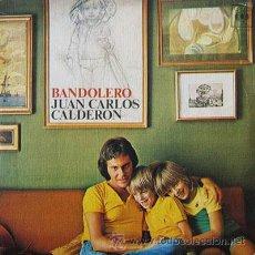 Discos de vinilo: BANDOLERO - JUAN CARLOS CALDERON - CBS 1974 - NUEVO A ESTRENAR . Lote 68834082