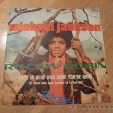 Discos de vinilo: MICHAEL JACKSON -	ROCKIN' ROBIN / LOVE IS HERE AND…(TAMLA 1972)	SINGLE (SPAIN EDITION). Lote 33476271