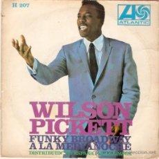 Discos de vinilo: SINGLE WILSON PICKETT - FUNKY BROADWAY - A LA MEDIANOCHE. Lote 33493601