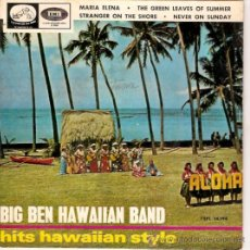 Discos de vinilo: EP BIG BEN HAWAIIAN BAND - MARIA ELENA - THE GREEN LEAVES OF SUMMER - STRANGER ON THE SHORE .- NEVER. Lote 33494096