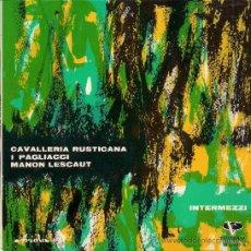 Discos de vinilo: INTERMEZZI: CAVALLERIA RUSTICANA / I PAGLIACCI / MANON LESCAUT (VERGARA, 1962). Lote 33498415