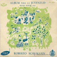 Discos de vinilo: ROBERTO SCHUMANN: ALBUM PARA LA JUVENTUD OP. 68 (EXTRACTOS) HELENE BOSCHI AL PIANO. Lote 33504345