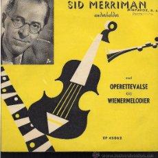 Discos de vinilo: SID MERRIMAN ORKESTER: OPERETTEVALSE / WIENERMELODIER (EP 45 RPM, TONO, GER). Lote 33504424