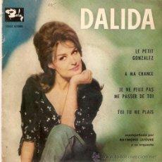Discos de vinilo: EP DALIDA LE PETIT GONZALEZ-A MA CHANCE - JE NE PEUX PAS ME PASSER DE TOI- TOI TU ME PLAIS. Lote 33509367