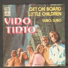 Discos de vinilo: VINO TINTO GET ON BOARD LITTLE CHILDREN / SUBO, SUBO RF-5811. Lote 33516151