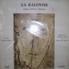 Discos de vinilo: HENRI MICHAUX: LA RALENTIE (MUSIQUE: MARCEL VAN THIENEN) 10. Lote 33525665