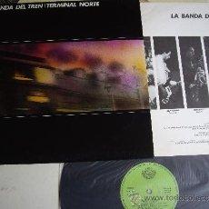 Discos de vinilo: BANDA DEL TREN LP TERMINAL NORTE RARO JOYA MOVIDA 1983 FUNDA INT. EX+. Lote 33529772