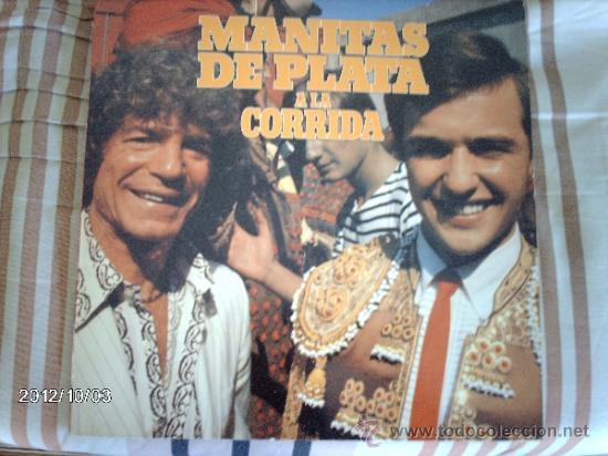MANITAS DE PLATA A LA CORRIDA (Música - Discos - LP Vinilo - Flamenco, Canción española y Cuplé)
