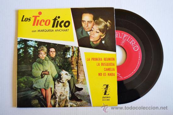 LOS TICO TICO CON MARQUESA ANCHART - LA PRIMERA REUNION (ZAFIRO EP 1964) ESPAÑA (Música - Discos de Vinilo - EPs - Grupos Españoles 50 y 60)