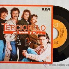 Discos de vinilo: TERCIOPELO - YO TRISTE Y TU…/RECUERDAME (RCA SINGLE 1980) ESPAÑA. Lote 33552083