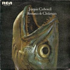 Discos de vinilo: JOAQUIN CARBONELL: ROMANCE DE CHALAMERA (FIRMADO). Lote 33553419