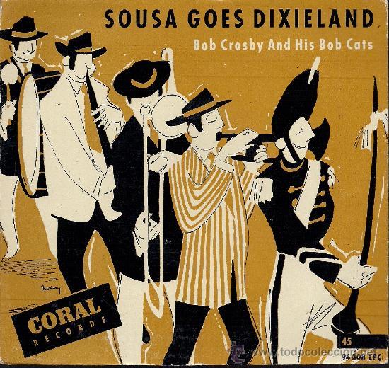 BOB CROSBY AND HIS BOB CATS: SOUSA GOES DIXIELAND (EP 45 RPM, CORAL) (Música - Discos de Vinilo - EPs - Jazz, Jazz-Rock, Blues y R&B)
