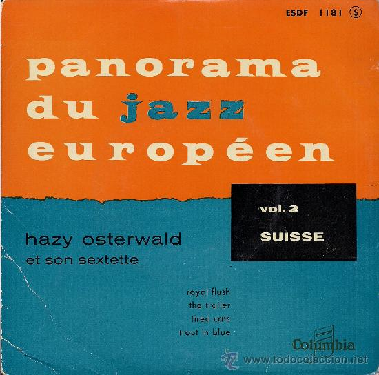 PANORAMA DU JAZZ EUROPEEN. VOL. 2: SUISSE: HAZY OSTERWALD AND HIS SEXTET (RECORDED 1955) (Música - Discos de Vinilo - EPs - Jazz, Jazz-Rock, Blues y R&B)