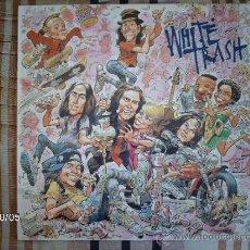 Discos de vinilo: WHITE TRASH. Lote 33587005