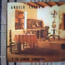 Discos de vinilo: ANGELO CHERRY Y SU SANGRE TANGUERA. Lote 33593148