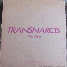 Discos de vinilo: PAU RIBA - TRANSNARCIS - DOBLE LP EN CAJA EDICION COLECCIONISTAS - 1986. Lote 33559192