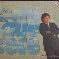Discos de vinilo: CHIQUETETE - LAS MEJORES SEVILLANAS DE - DISCO LP DE VINILO. Lote 33566730