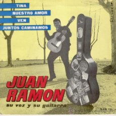 Discos de vinilo: JUAN RAMON ( SU VOZ Y SU GUITARRA ) - TINA - VEN - JUNTOS CAMINAMOS - EP SPAIN 1965 - VG++ / VG++. Lote 33577230