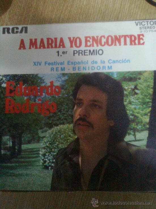 EDUARDO RODRIGO - A MARÍA YO ENCONTRÉ (RCA, 1972). FESTIVAL BENIDORM . TERESA RABAL (Música - Discos - Singles Vinilo - Grupos y Solistas de latinoamérica)