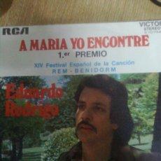 Discos de vinilo: EDUARDO RODRIGO - A MARÍA YO ENCONTRÉ (RCA, 1972). FESTIVAL BENIDORM . TERESA RABAL. Lote 88880023