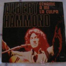 Discos de vinilo: ALBERT HAMMOND - ECHAME A MI LA CULPA- CBS 1976.. Lote 33724810