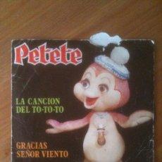 Disques de vinyle: PETETE. LA CANCION DEL TO-TO-TO - GRACIAS SEÑOR VIENTO - BELTER. Lote 33620768