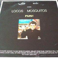 Discos de vinilo: LOCOS MOSQUITOS, FUN - DISCO DE VINILO LP. Lote 33626577