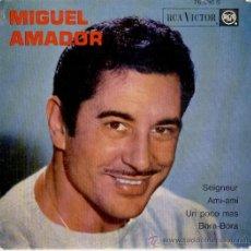 Discos de vinilo: MIGUEL AMADOR - SEIGNEUR - UN POCO MAS - BORA BORA ( EN ESPAÑOL ) - EP FRANCE - EX / EX. Lote 33630495
