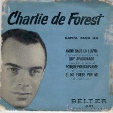 Discos de vinilo: CHARLIE DE FOREST - AMOR BAJO LA LLUVIA ( THAT'S WHAT RAINY DAY IS FOR ) + 3 - EP SPAIN BELTER . Lote 33631544