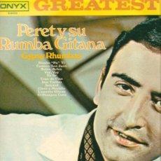 Discos de vinilo: LP PERET Y SU RUMBA GITANA : GREATEST HITS & GYPSY RHUMBAS (EDITADO EN HOLANDA ). Lote 33649052