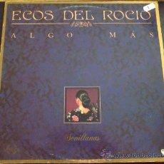 Discos de vinilo: ECOS DEL ROCÍO, ALGO MÁS. Lote 33652141