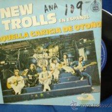 Discos de vinilo: - NEW TROLLS - AQUELLA CARICIA DE OTOÑO / ALDEBARAN - HISPAVOX 1979. Lote 33836542