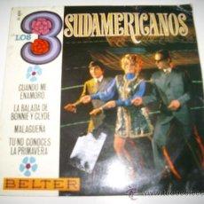 Discos de vinilo: LOS 3 SUDAMERICANOS (1968 BELTER ESPAÑA) LA BALADA DE BONNIE Y CLYDE .... Lote 33688359