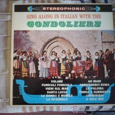 Discos de vinilo: THE GONDOLIERS SING ALONG IN ITALIAN WITH THE GONDOLIERS. Lote 33693193