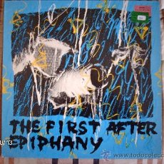 Discos de vinilo: THE FIRST AFTER EPIPHANY : SPLAT- BIG FLAME- A WITNESS- STUMP.... Lote 33713710