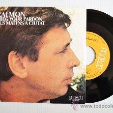 Discos de vinilo: RAIMON - I BEG YOUR PARDON/ALS MATINS A CIUTAT (RCA SINGLE 1980) ESPAÑA. Lote 33711566