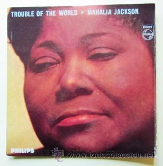 MAHALIA JACKSON - TROUBLE OF THE WORLD (Música - Discos de Vinilo - EPs - Funk, Soul y Black Music)