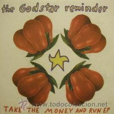 Disques de vinyle: THE GODSTAR REMINDER TAKE THE MONEY AND RUN EP. Lote 33767319