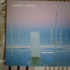 Discos de vinilo: GONTZAL MENDIBIL - EGUNEN BATEAN . Lote 33808645