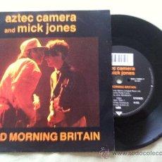 "Discos de vinilo: 7"" AZTEC CAMERA AND MICK JONES-GOOD MORNING BRITAIN. Lote 33813134"